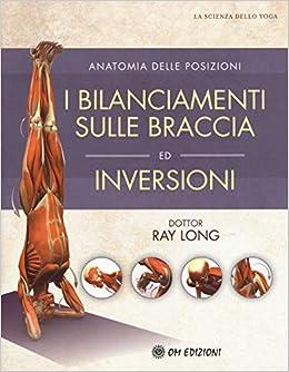 I bilanciamenti sulle braccia ed inversioni La scienza dello ...