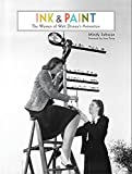 img - for Ink & Paint: The Women of Walt Disney's Animation (Disney Editions Deluxe) book / textbook / text book
