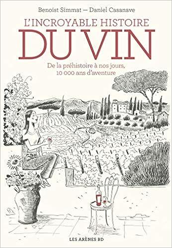 Amazon Fr L Incroyable Histoire Du Vin Benoist Simmat