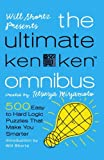 Will Shortz Presents The Ultimate KenKen Omnibus: 500 Easy to Hard Logic Puzzles That Make You Smarter