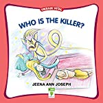 Who Is the Killer?: Vikram Vetal | Jeena Ann Joseph