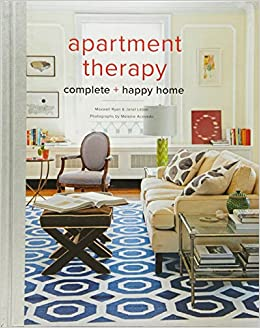 Apartment Therapy Complete And Happy Home: Maxwell Ryan, Janel Laban,  Melanie Acevedo: 9780770434458: Amazon.com: Books