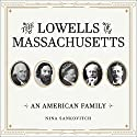 The Lowells of Massachusetts: An American Family Audiobook by Nina Sankovitch Narrated by Jo Anna Perrin