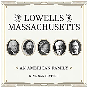 The Lowells of Massachusetts Audiobook