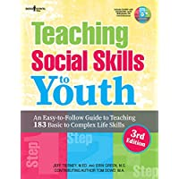 Teaching Social Skills to Myouth, 3rd Edition: An Easy-to-Follow Guide to Teaching 183 Basic to Complex Life Skills