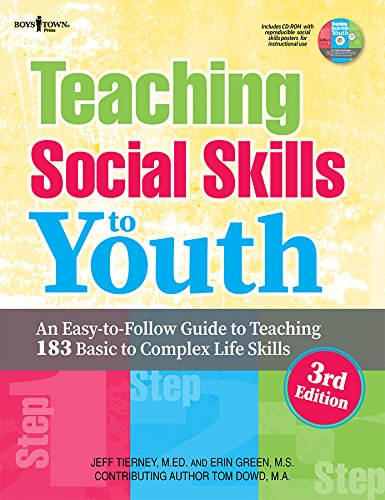 Teaching Social Skills to Youth, 3rd Ed.: An Easy-To-Follow Guide to Teaching 183 Basic to Complex Life Skills by Boys Town Pr