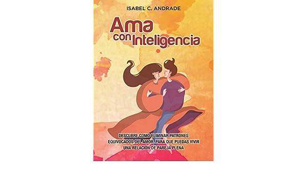 Amazon.com: Ama con Inteligencia: Descubre como eliminar ...