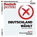 Deutsch perfekt Audio. 9/2017: Deutsch lernen Audio - Deutschland wählt Audiobook by  div. Narrated by  div.