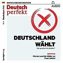 Deutsch perfekt Audio. 9/2017: Deutsch lernen Audio - Deutschland wählt Hörbuch von  div. Gesprochen von:  div.