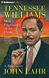 download ebook tennessee williams: mad pilgrimage of the flesh by john lahr (2014-09-22) pdf epub