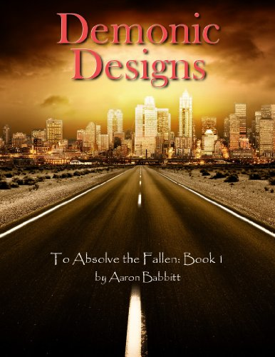 Demonic Designs (To Absolve the Fallen Book 1)