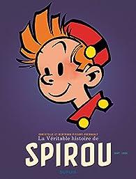 La véritable histoire de Spirou, tome 2 : 1947-1957 par Christelle Pissavy-Yvernault