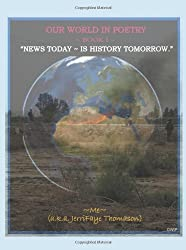 Our World in Poetry Book I: News Today - Is History Tomorrow