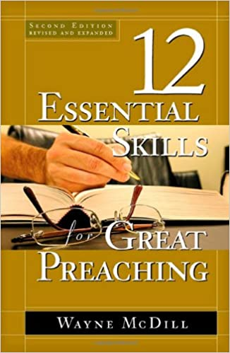 The 12 Essential Skills for Great Preaching - Second Edition ...