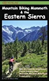 Mountain Biking Mammoth & the Eastern Sierra: The Best Bike Trails & Rides of Mammoth Mountain, Owens Valley, White Mountains, Alabama Hills, Bishop, ... Sonora Pass, Walker, Coleville, and more! by Dave Diller, Allison Diller (2013) Paperback