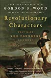 img - for Revolutionary Characters: What Made the Founders Different book / textbook / text book