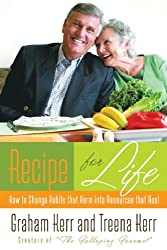 Recipe for Life: How to Change Habits That Harm Into Resources That Heal (Christian Softcover Originals)