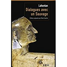 Dialogues avec un sauvage (French Edition)