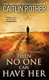Book Cover for Then No One Can Have Her