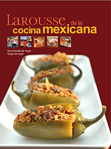 Larousse de la Cocina Mexicana (Spanish Edition) - Kindle edition by Alicia Gironella DeAngeli, Giorgio DeAngeli. Cookbooks, Food & Wine Kindle eBooks ...
