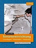 Terrarieneinrichtung: Grundlagen, Materialien, Methoden