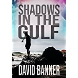 Shadows In The Gulf: (A Dangerous Waters Thriller Series: Book Four)