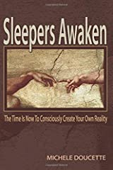 Sleepers Awaken: The Time Is Now to Consciously Create Your Own Reality Paperback