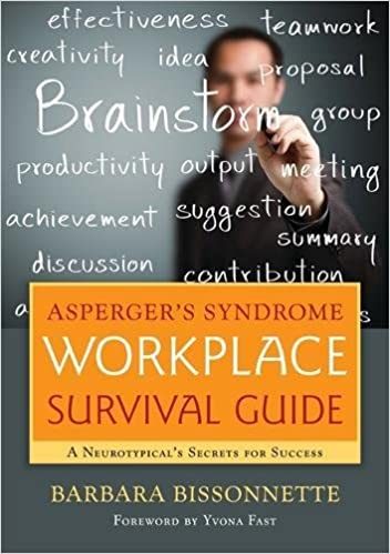 Aspergers Syndrome Workplace Survival Guide A Neurotypicals Secrets For Success Barbara Bissonnette Yvona Fast 0783324868890 Amazon Books