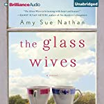 The Glass Wives: A Novel | Amy Sue Nathan