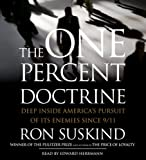 The One Percent Doctrine: Deep Inside America's Pursuits Of Its Enemies Since 9/11