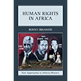Human Rights in Africa (New Approaches to African History, 12 Book 0)