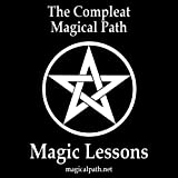 The Compleat Magical Path Magic Lessons