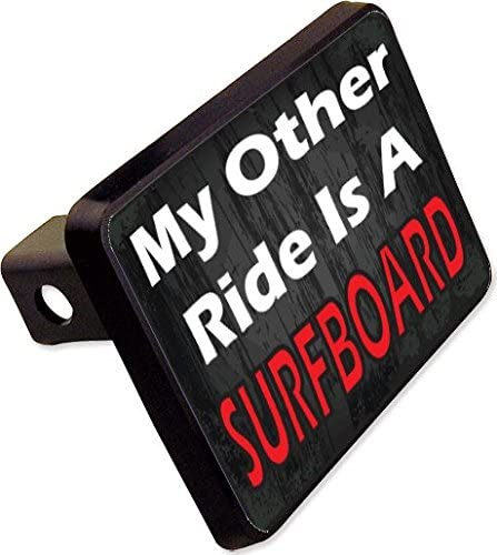 My Other Ride is A Surfboard Trailer Hitch Cover Plug Funny Novelty