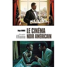 Le cinéma noir américain des années Obama (ESSAIS)