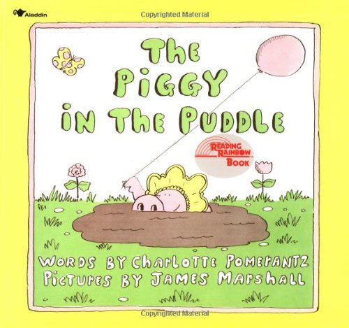 Amazon.com: The Piggy in the Puddle (Reading Rainbow Books)  (9780689712937): Pomerantz, Charlotte, Marshall, James: Books