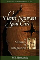 Henri Nouwen and Soul Care: A Ministry of Integration Kindle Edition