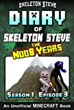 img - for Minecraft Diary of Skeleton Steve the Noob Years - Season 1 Episode 3 (Book 3): Unofficial Minecraft Books for Kids, Teens, & Nerds - Adventure Fan Fiction ... Collection - Skeleton Steve the Noob Years) book / textbook / text book