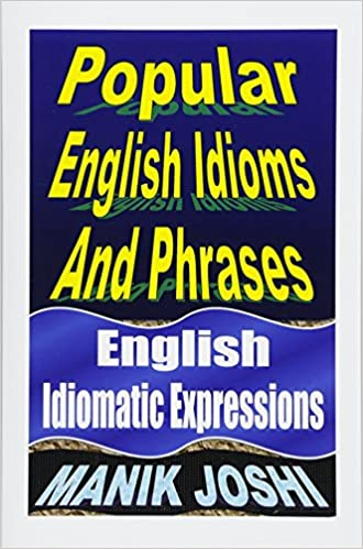 Popular English Idioms And Phrases English Idiomatic Expressions