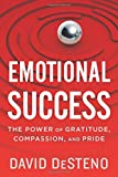 Emotional Success: The Power of Gratitude, Compassion, and Pride