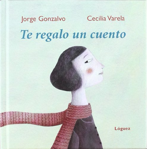Te Regalo Un Cuento Spanish Edition by Jorge Gonzalvo 2010-04-01 ...