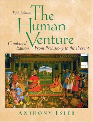 The Human Venture: A Global History, Combined Volume (From Prehistory to the Present) (5th Edition) (Vol 1 & 2)