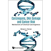 Carcinogens, Dna Damage And Cancer Risk: Mechanisms Of Chemical Carcinogenesis (Cancer Research)