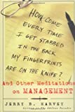 How Come Every Time I Get Stabbed in the Back My Fingerprints Are on the Knife?, Jerry B. Harvey, 0787947873