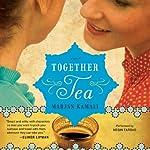 Together Tea | Marjan Kamali