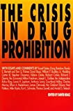 The Crisis in Drug Prohibition, , 0932790771
