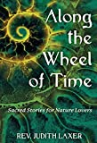 Along the Wheel of Time: Sacred Stories for Nature Lovers