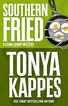Southern Fried (A Kenni Lowry Mystery Book 2) by [Kappes, Tonya]