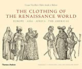 The Clothing of the Renaissance World, Margaret F. Rosenthal and Ann Rosalind Jones, 0500514267