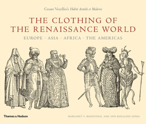 Cesare Vecellio's Renaissance Costume Book (The Clothing of the Renaissance World: Europe - Asia - Africa - The Americas)
