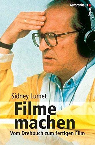 Filme machen: Vom Drehbuch zum fertigen Film Taschenbuch – 25. Januar 2006 Sidney Lumet Michael Schmidt Autorenhaus Verlag GmbH 3866710011